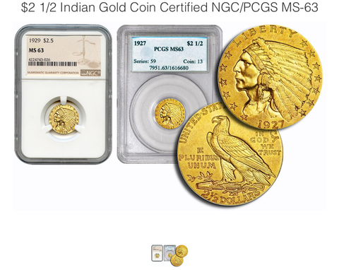 $2 1/2 Indian Gold Coin Certified NGC/PCGS MS63