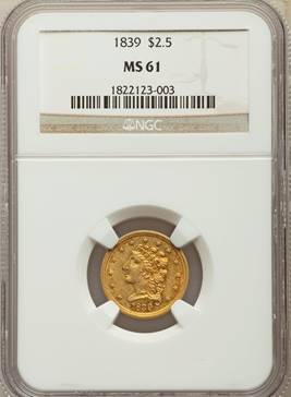 Rare Uncirculated 1839 Classic Quarter Eagle  NGC MS61