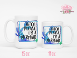 Bitch Please I'm a Mermaid Mug