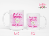 Whatever sprinkles your donut Coffee Mug