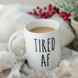 Tired AF Coffee Mug