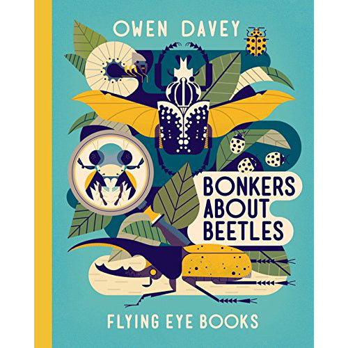 Bonkers About Beetles - Owen Davey