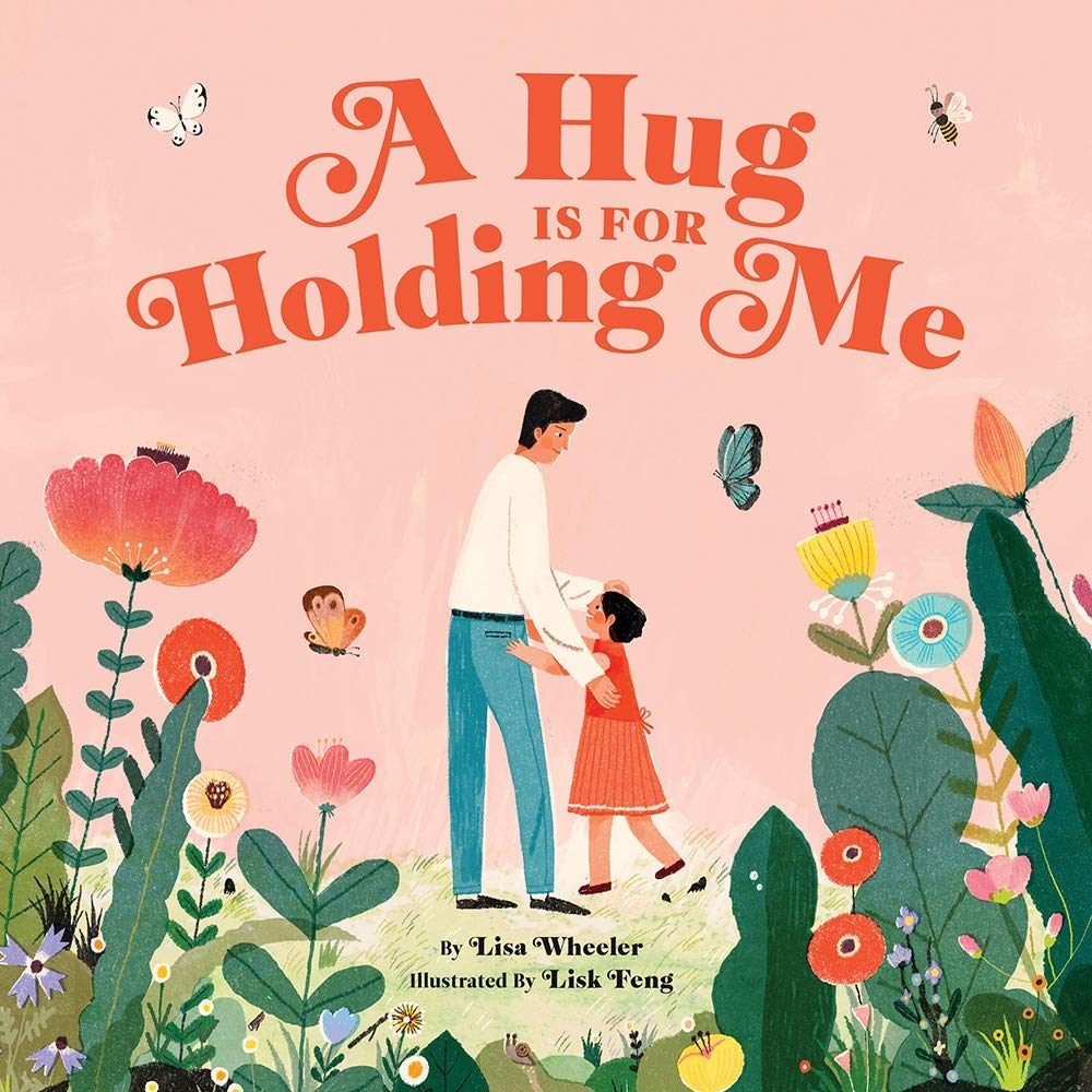 A Hug Is For Holding Me - Lisa Wheeler