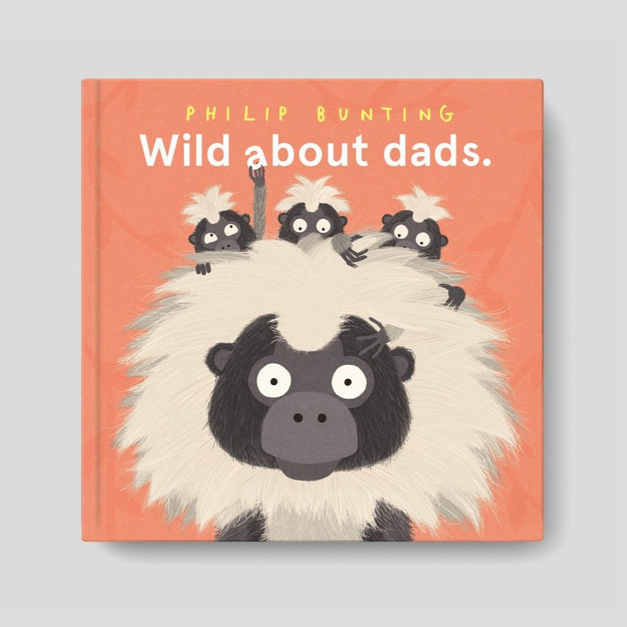 Wild About Dads - Philip Bunting
