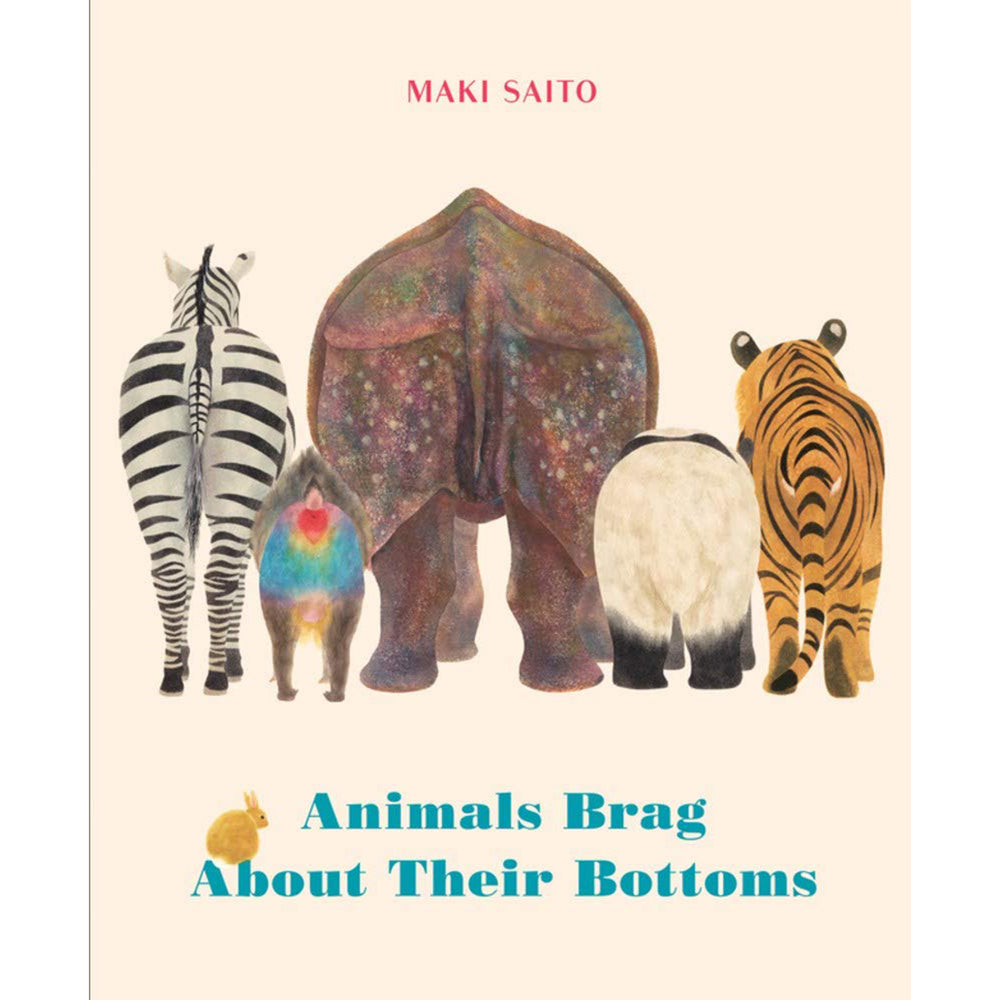 Animals Brag About Their Bottoms | Maki Saito