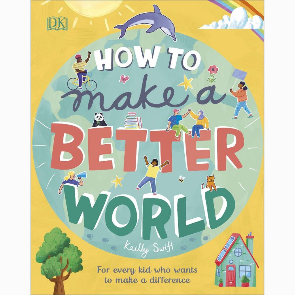 How to Make a Better World | Keilly Swift