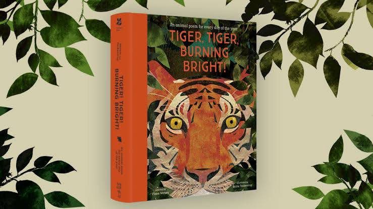 Tiger Tiger Burning Bright: An Animal Poem For Every Day