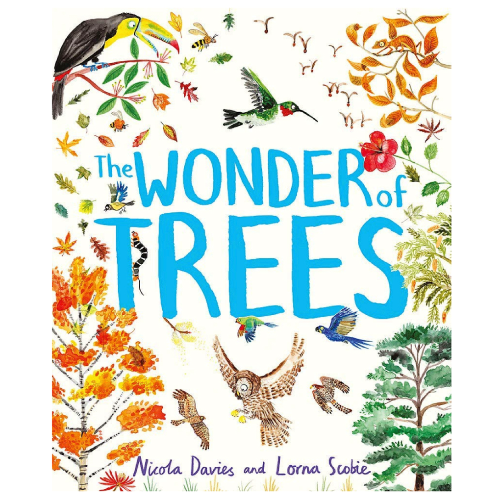 The Wonder of Trees - Nicola Davies