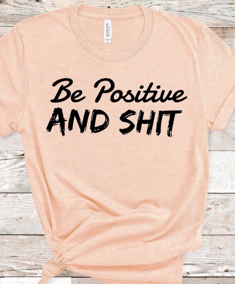 Be Positive And Sh*t