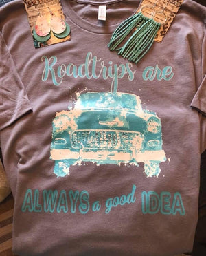 Roadtrips Are Always  A Good Idea Tee