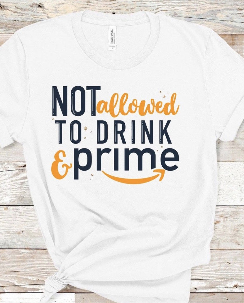 Not Allowed To Drink & Prime