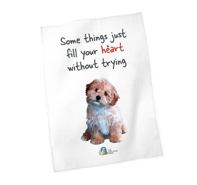 'Some things just fill your heart without trying' Tea Towel