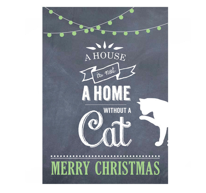 """A House Is Not A Home Without A Cat"" Christmas Cards"
