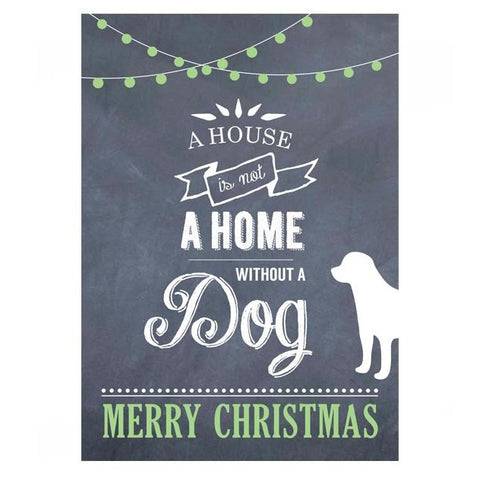 """A House Is Not a Home Without A Dog"" Christmas Cards"