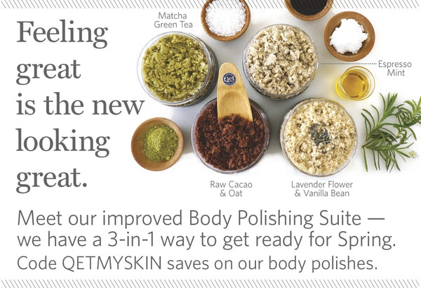 Our 3-in-1 Way to Get Spring-Ready Skin ~ Feeling Great is the New Looking Great