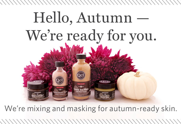 Qēt Botanicals autumn beauty routine