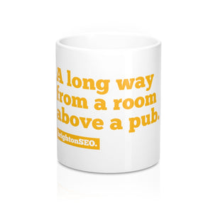 Long way from a room above a pub Mug 11oz