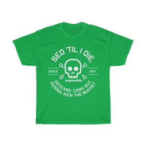 Till I Die - White Print - Unisex Heavy Cotton Tee