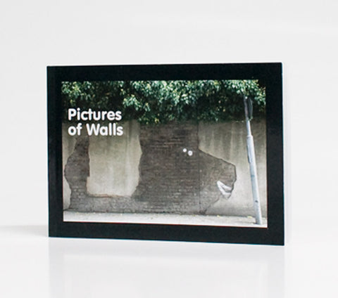 Pictures of Walls (Edited by Banksy)