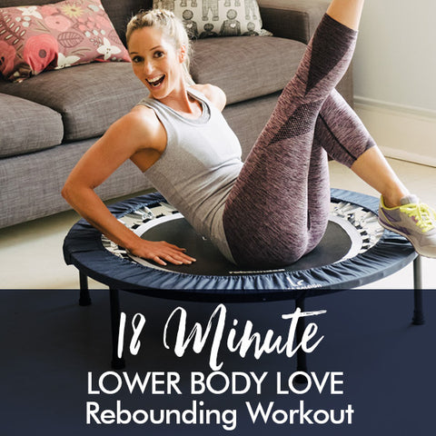18-Minute LOWER BODY LOVE rebounding workout