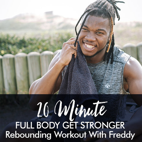 20-Minute GET STRONGER Rebounding Beginner Workout with Freddy