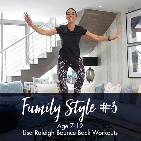 Lisa Raleigh Bounce Back Workouts | Family Style #3 | Age 7-12