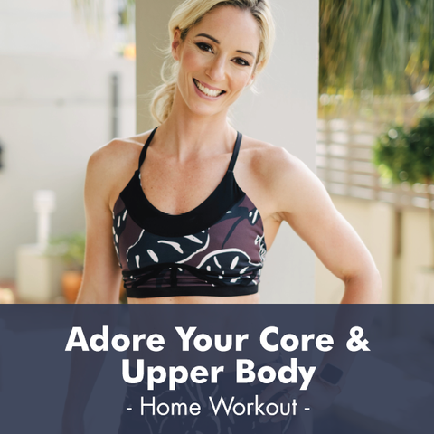 Adore Your Core & Upper Body Workout I PDF Workout
