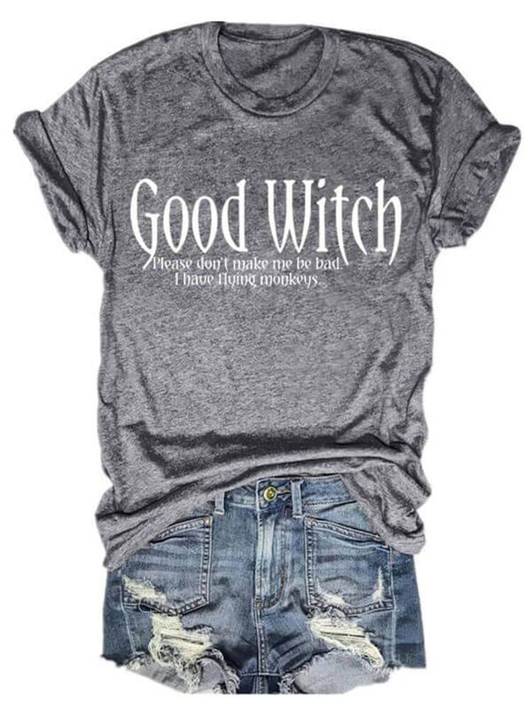 Good Witch Tee Don't Make Me Be Bad
