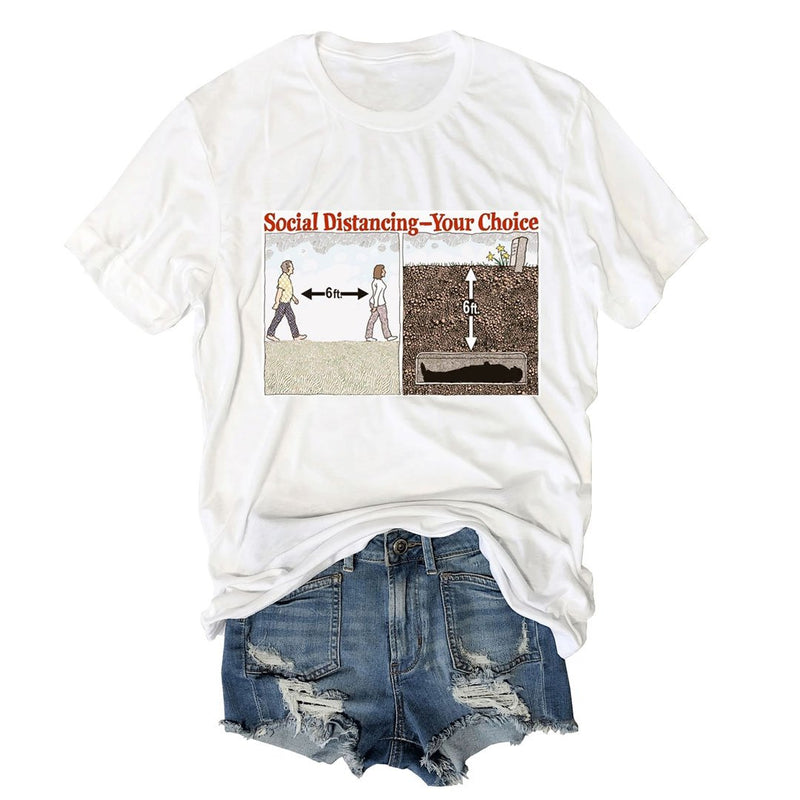 Social Distancing-Your Choice Funny Tee