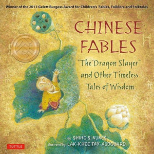Chinese Fables: The Dragon Slayer and Other Timeless Tales of Wisdom