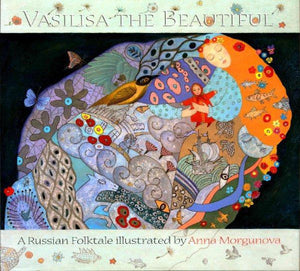 Vasilisa the Beautiful: A Russian Folktale