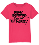 TODAY DEPTFORD...TOMORROW THE WORLD! - Black text - KIDS