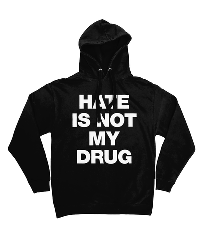 HATE IS NOT MY DRUG - White Text - Hoodie