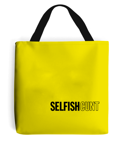 SELFISH CUNT - Shopping Bag by LDN RIP