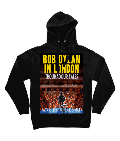 BOB DYLAN IN LONDON - TROUBADOUR TALES - Hoodie