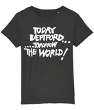 TODAY DEPTFORD...TOMORROW THE WORLD! - White text - KIDS