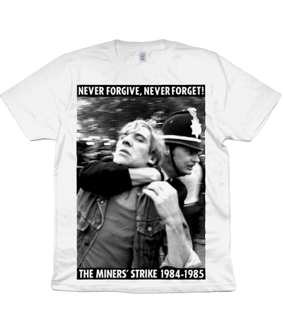NEVER FORGIVE, NEVER FORGET! - THE MINERS' STRIKE 1984-1985 - #2