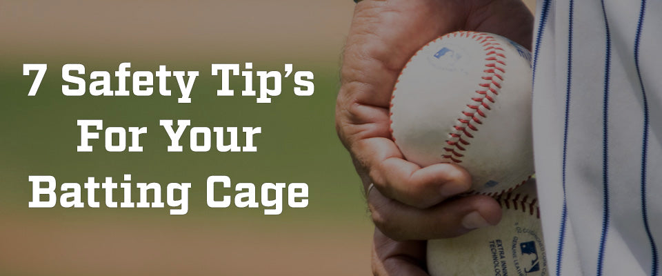 7 Batting Cage Safety Tips
