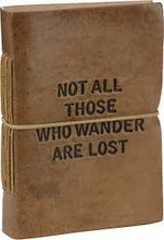 Load image into Gallery viewer, Leather Note Book Natural 'Not all those who wander are lost'
