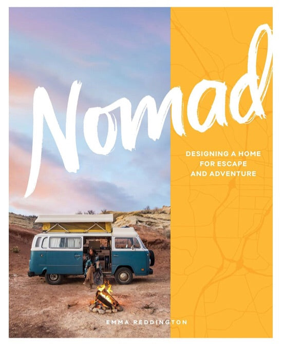 Nomad Designing A Home For Escape And Adventure Book By Emma Reddington