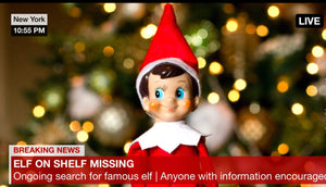 You're Welcome - Elf on Shelf Missing or Dead Breaking News