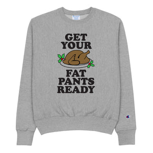 Get Your Fat Pants Ready Unisex Champion Brand
