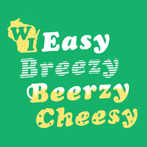 WI Easy Breezy Beerzy Cheesy, Ladies', T-shirt