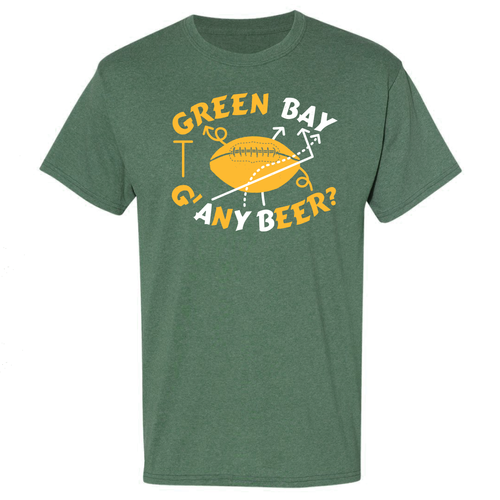 Green Bay, G' Any Beer? Unisex, T-shirt