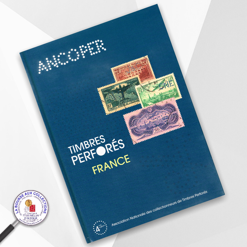 TIMBRES PERFORES DE FRANCE - ANCOPER, édition 2014 / La Bourse aux Collections Philatélie Melun