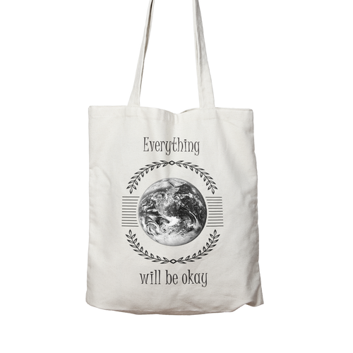Everything Will Be Okay - Two sided, 100% organic cotton tote bag.
