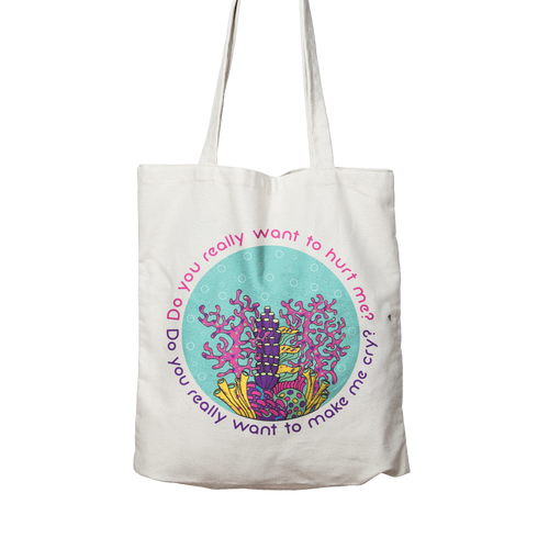 CORAL REEF - Do you really want to hurt me? - Two sided, 100% organic cotton tote bag.
