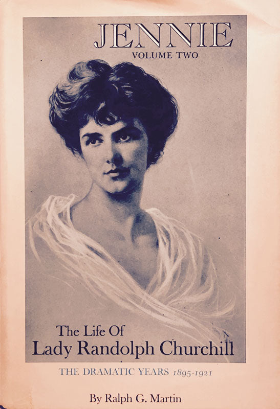 Jennie: The Life of Lady Randolph Churchill Vol. II