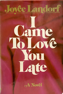 I Came To Love You Late