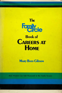 The Family Circle Book Of Careers At Home